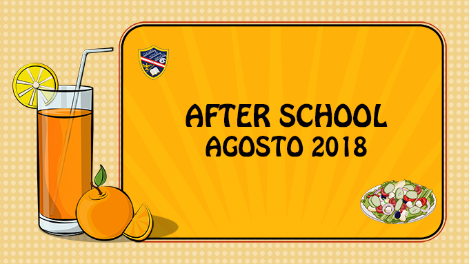 AFTER SCHOOL - AGOSTO 2018